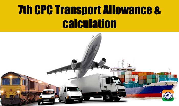 7th CPC Transport Allowance & calculation