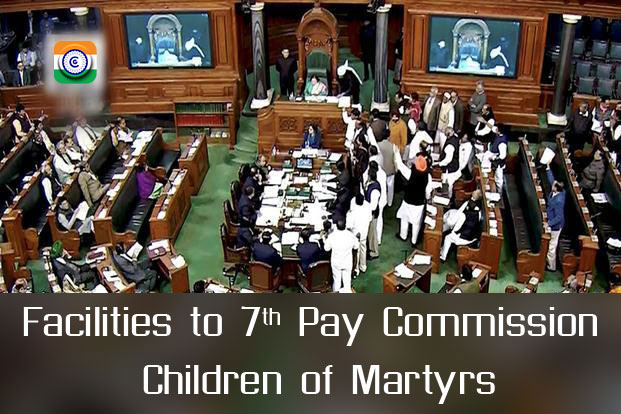Defence - Facilities to 7th Pay Commission Children of Martyrs