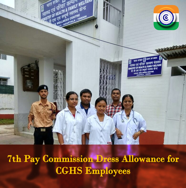 7th Pay Commission Dress Allowance for CGHS Employees