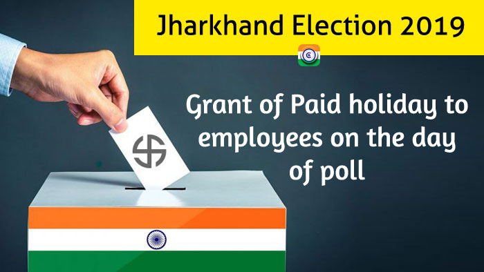 Jharkhand Election 2019 Grant of Paid holiday to employees on the day of poll DoPT orders 2019