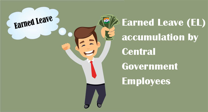 Earned Leave (EL) accumulation by Central Government Employees