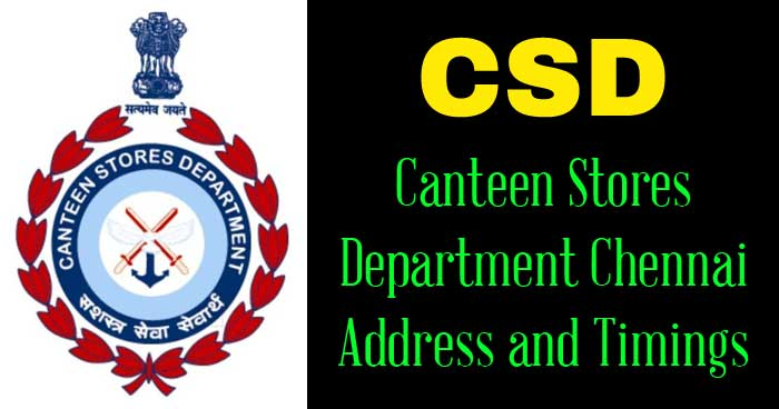 CSD - Canteen Stores Department Chennai Address and Timings