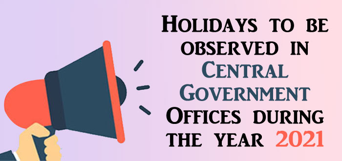 Central Government Holidays 2021
