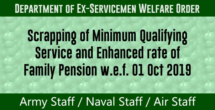 Scrapping of Minimum Qualifying Service and Enhanced rate of Family Pension