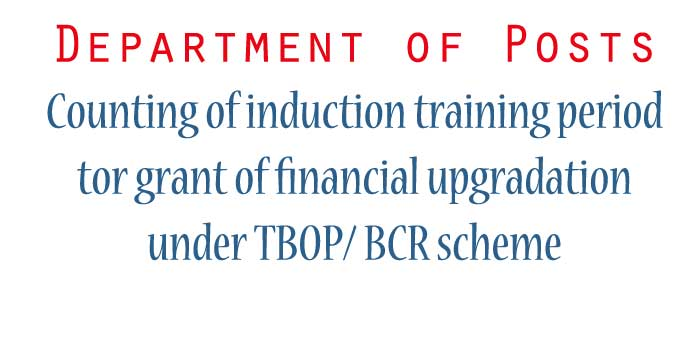 Counting of induction training period tor grant of financial upgradation - DoP
