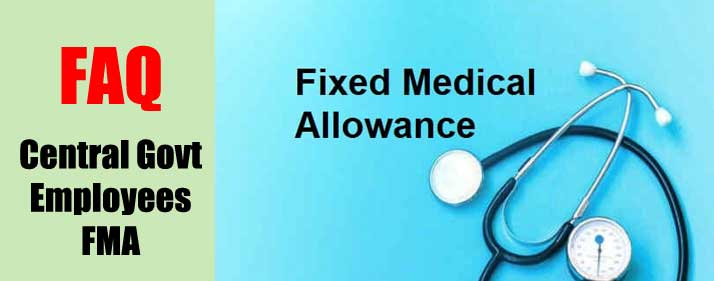 Central Government Employees FIXED MEDICAL ALLOWANCE - FMA