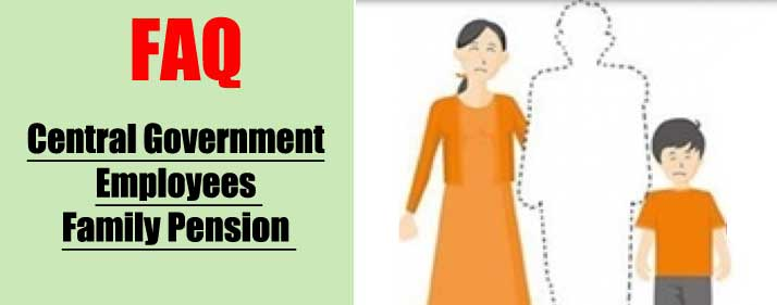 Central Government Employees Family Pension - FAQ