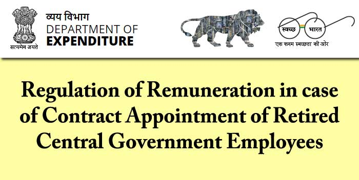 Remuneration of Contract Appointment of Retired Central Government Employees