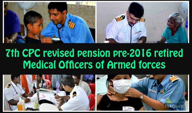 7th CPC revised pension pre-2016 retired Medical Officers of Armed forces