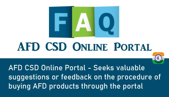 AFD CSD Online Portal - Seeks valuable suggestions or feedback on the procedure of buying AFD products through the portal