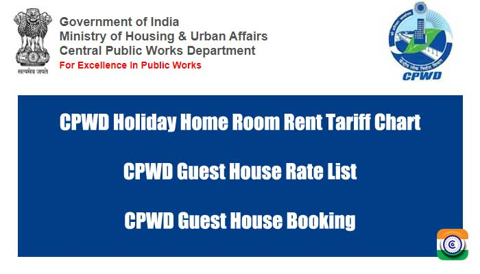 CPWD Holiday Home List - CPWD Holiday Home Room Rent Tariff Chart - CPWD Guest House Rate List - CPWD Guest House Booking