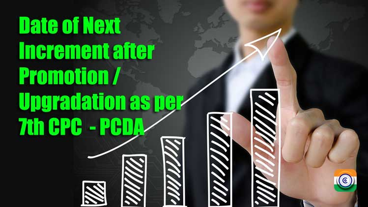 Date of Next Increment after Promotion / Upgradation as per 7th CPC - PCDA Clarification