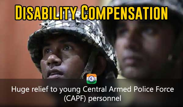 Disability Compensation to CAPF personnel