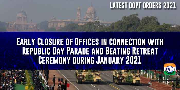 Early Closure of Central Government Offices on Republic Day Parade Jan, 2021