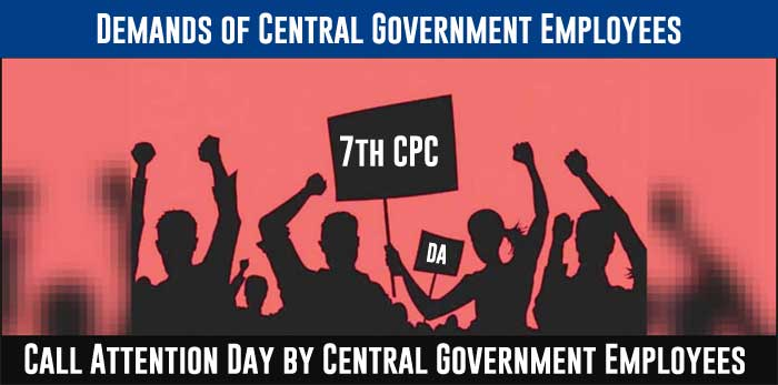 Major Demands and Call Attention Day by Central Government Employees
