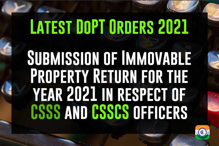 Submission of IPR for the year 2021 in respect of CSSS and CSSCS officers - DoPT 2021