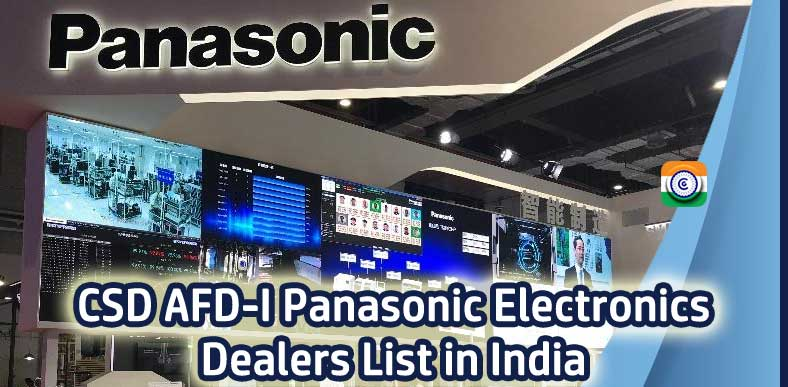 CSD AFD-I Panasonic Electronics Dealers List in India