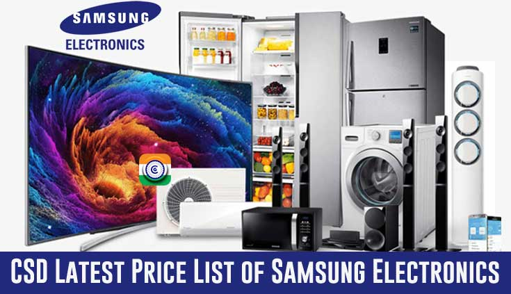 CSD Canteen Depot Latest Price List of Samsung Electronics Items 2021