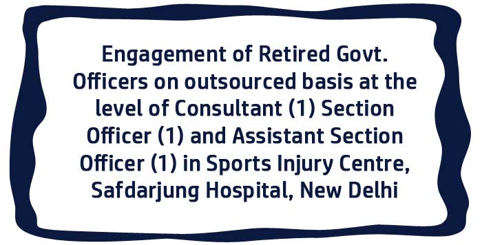 Engagement of Retired Govt. Officers Outsourced Staff Sports Injury Centre Safdarjung Hospital New Delhi DoPT