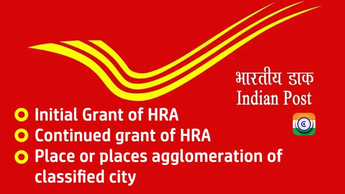 HRA - Initial Grant of HRA - Continued grant of HRA - classified city - HRA for Gram Panchayat -qualified city - DoP   instruction