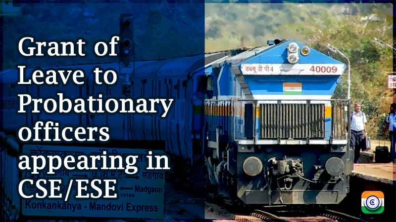 Grant of Leave to Probationary officers appearing in CSE/ESE