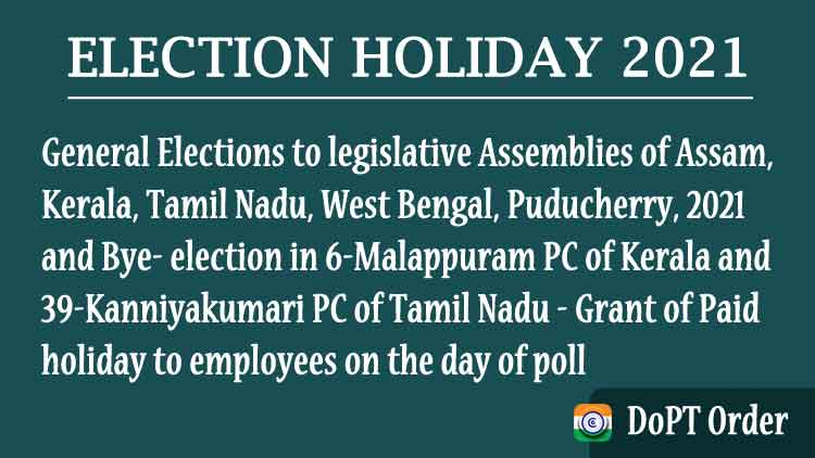 Grant of paid holiday to employees on the day of poll - Election Holiday 2021 - DoPT Order