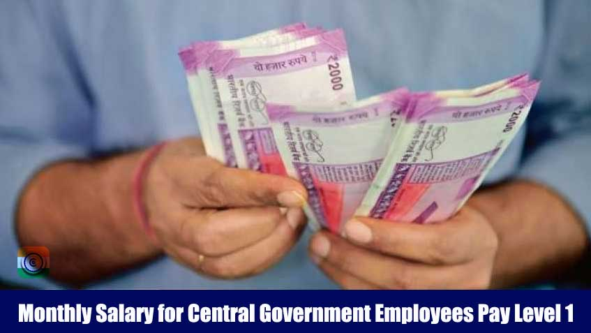 Monthly Salary for Central Government Employees Pay Level 1