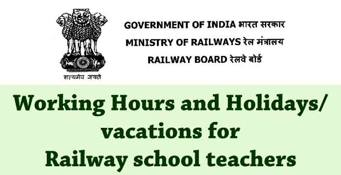 Railway school teachers working hours and holidays vacations