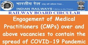 Recruiting of Medical Practitioners (CMPs) in addition to vacancies: 28.04.2021 Railway Board Order