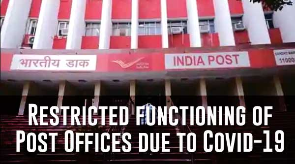 Restricted functioning of Post Offices due to Covid-19 - DoP