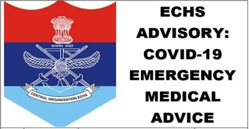 Covid-19 Medical Emergency Advice to ECHS Beneficiaries, Especially During Non-Working Hours and Holidays: Advisory