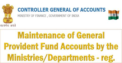 Ministry/Department Maintenance of General Provident Fund Accounts: CGA, FinMin OM