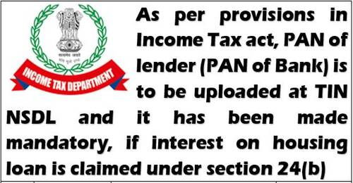 If interest on a housing loan is claimed under Section 24(b) of the Income Tax Act for FY2020-21, the lender's (bank's) PAN is required.