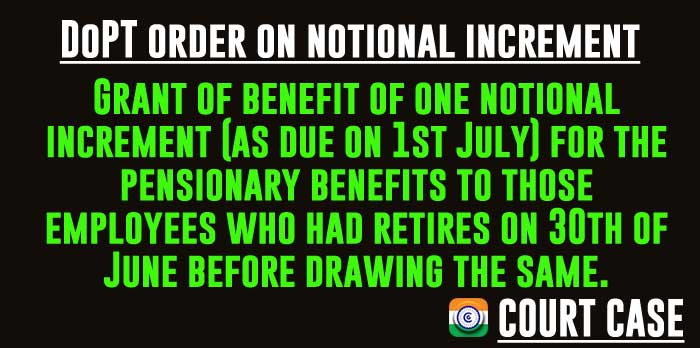 DoPT order on notional increment to 30 June retirees before drawing the same for the pensionary benefits