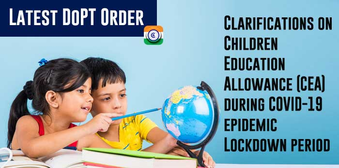 Children Education Allowance CEA during COVID 19 Lockdown period Latest DoPT Order