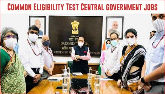 Central Government Jobs 2022 - Common Eligibility Test