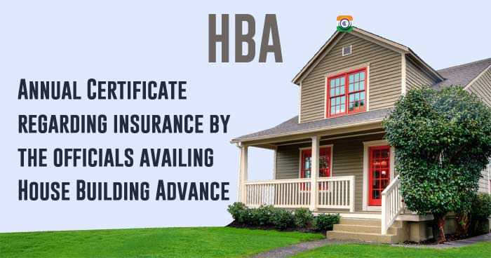 HBA - Annual Certificate regarding insurance by the officials availing House Building Advance