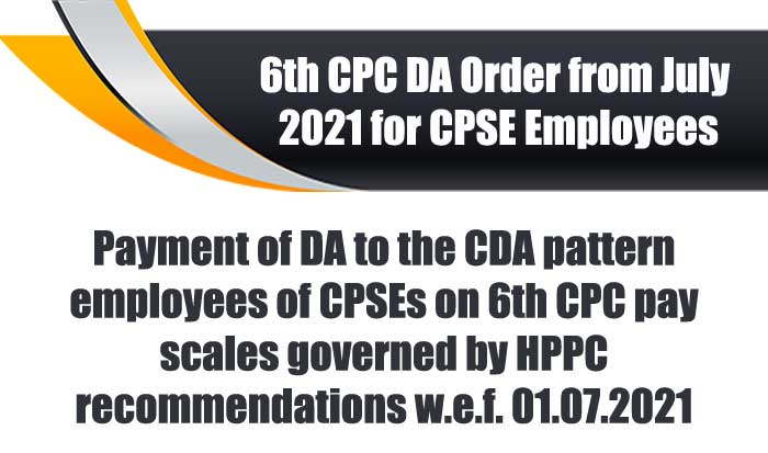 6th CPC DA Revised to CPSE Employees wef 01.07.2021