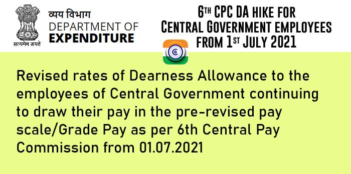 Central Government employees DA as per 6th Pay Commission from July 2021 - 6th CPC DA hike DOE Order