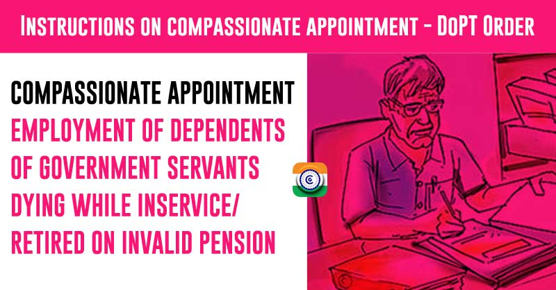 Procedure of appointment on Compassionate Ground