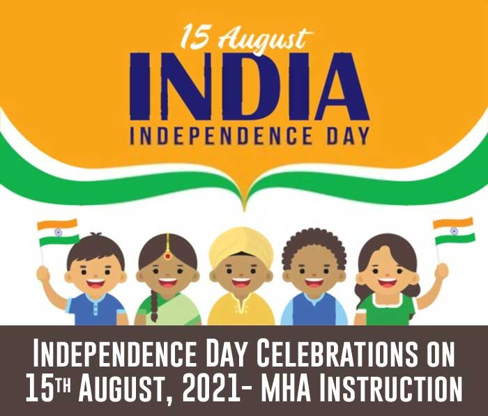 Independence Day Celebrations on 15th August 2021 MHA Instruction PDF