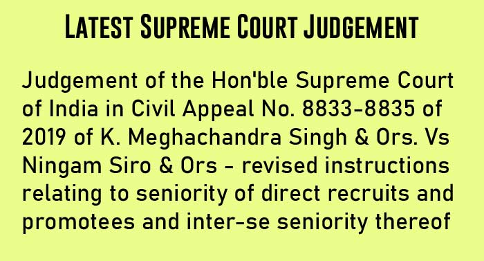 Judgement of Supreme Court revised instructions relating to seniority of direct recruits and promotees and inter-se seniority DoPT