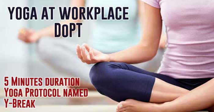 5 Minutes duration Yoga Protocol named Y-Break yoga at workplace DoPT