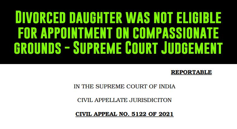 Divorced daughter was not eligible for compassionate appointment - Supreme Court Judgement