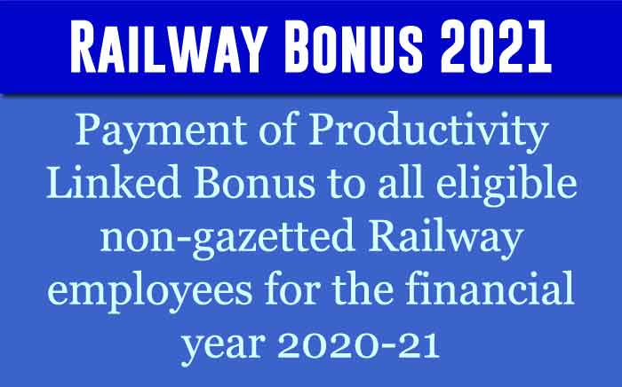 Payment of Productivity Linked Bonus to all eligible non-gazetted Railway employees for the financial year 2020-21